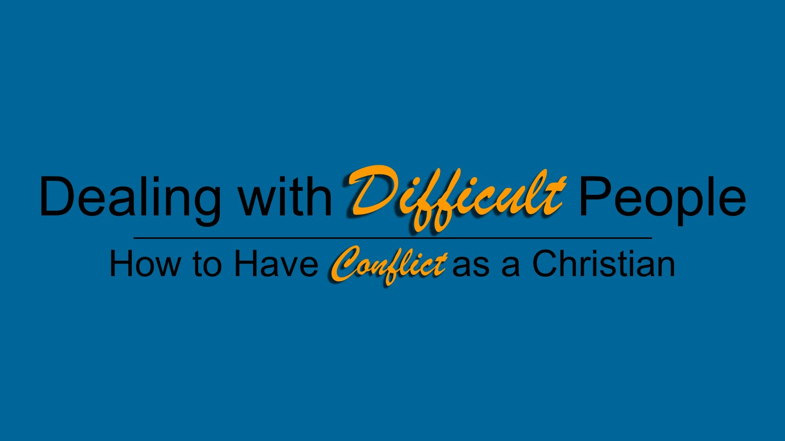 Dealing with Difficult People 2