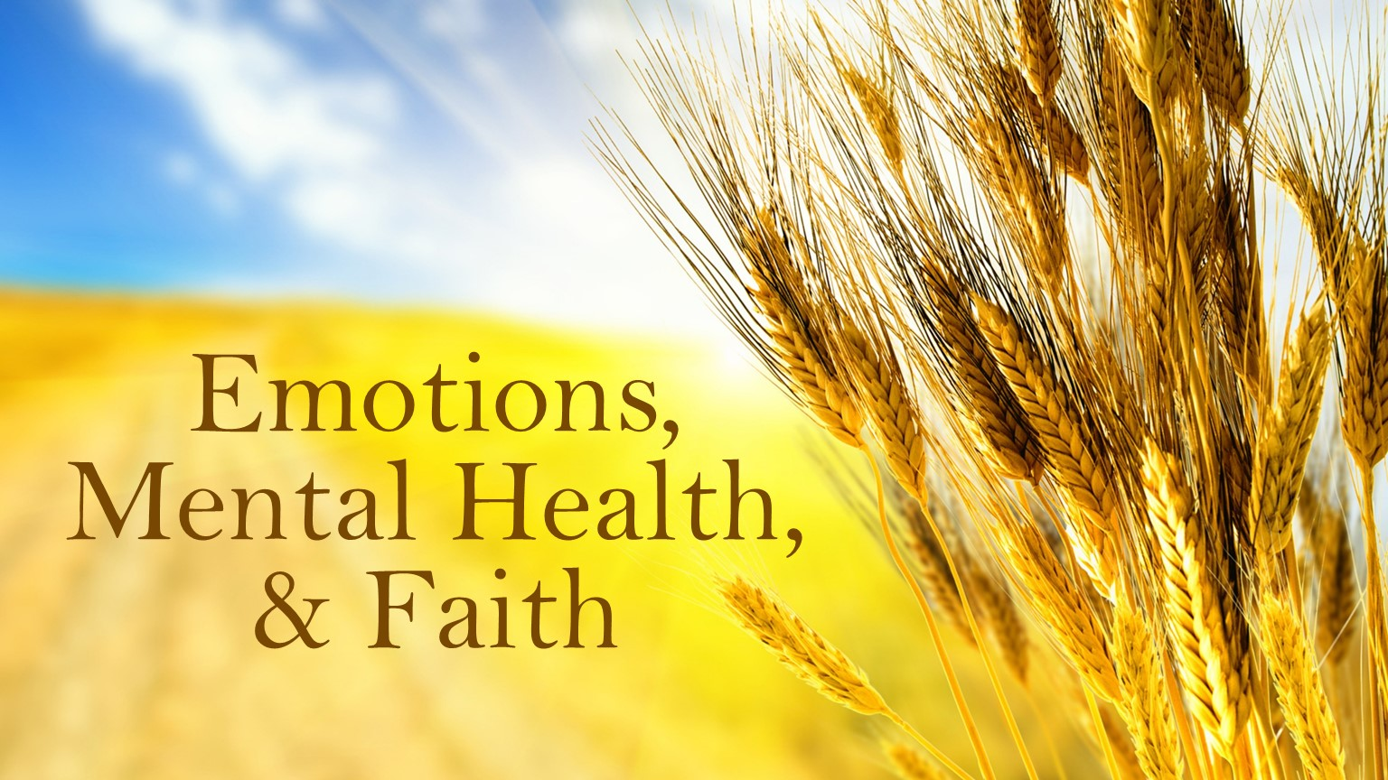 Emotions, Mental Health, and Faith 1