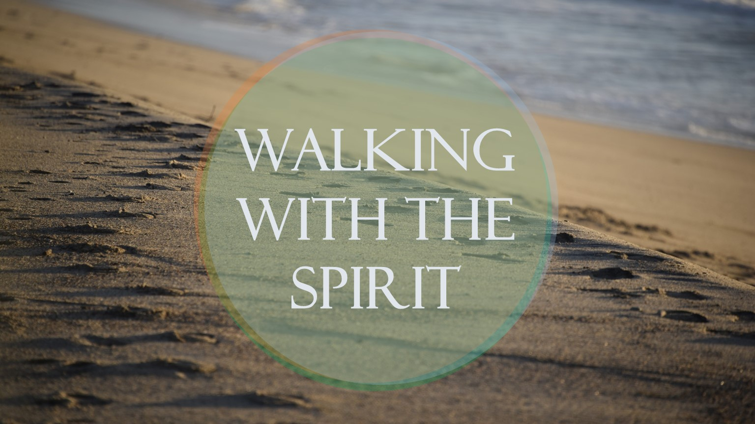 Walking With The Spirit 6
